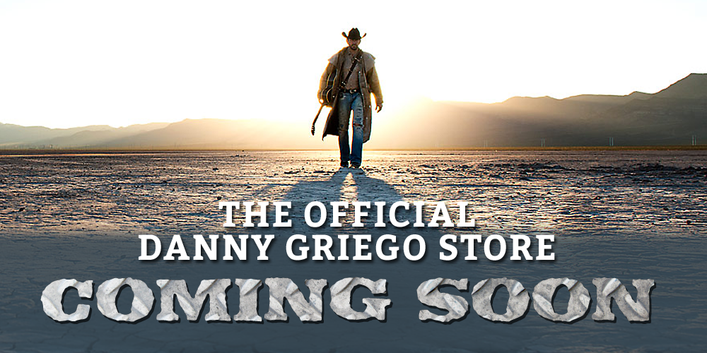 The Official Danny Griego Store - Coming Soon!